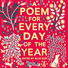 A Poem for Every Day of the Year Audiobook by Allie Esiri Narrated by Helena Bonham Carter, Simon Russell Beale, Damian Lynch, Peter Forbes, Allie Esiri