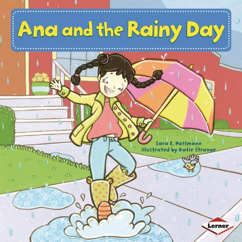 Ana and the Rainy Day (My Reading Neighborhood: First-Grade Sight Word (Dolch Basic Sight Words)