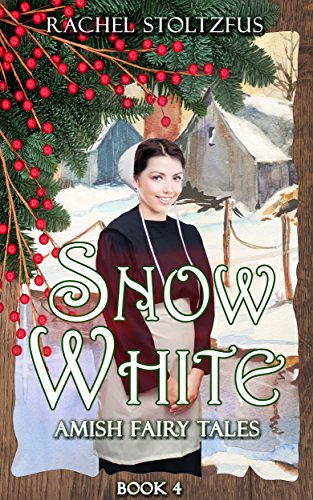 Amish Snow White (Amish Fairy Tales series Book 4)