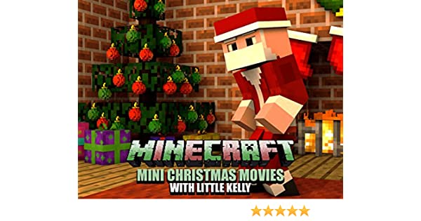 Amazon Com Watch Christmas Minecraft Mini Movies With Little Kelly Prime