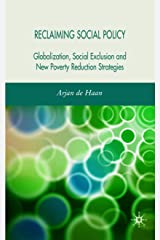 Reclaiming Social Policy: Globalization, Social Exclusion and New Poverty Reduction Strategies Hardcover