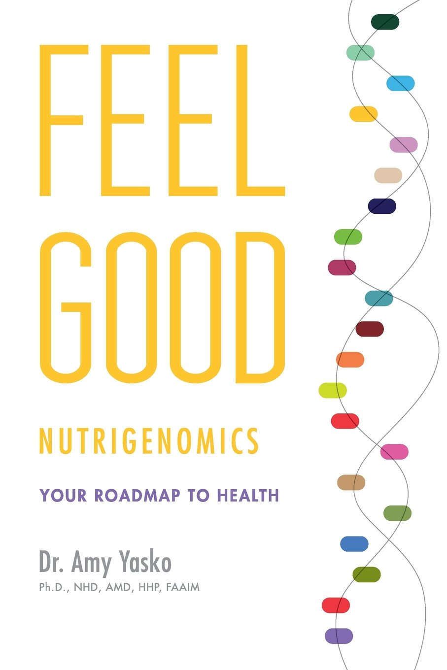 Feel Good Nutrigenomics Dr Amy Yasko 9780991569106 Books Here Are Select Methylation Diagrams References In Conferences