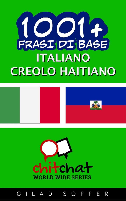 1001+ frasi di base italiano - creolo haitiano