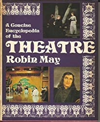 Concise Encyclopaedia of the Theatre