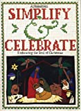 Simplify and Celebrate, Alternatives for Simple Living Staff, 1896836143