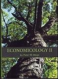 Economicology II, Peter M. Wege, 0615345441