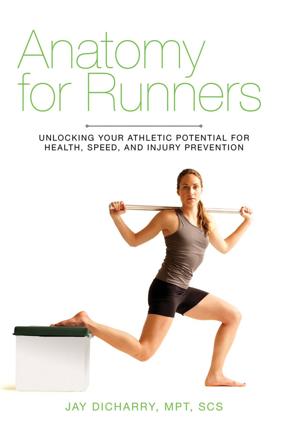 Anatomy for Runners: Unlocking Your Athletic Potential for Health ...