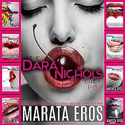 The Dara Nichols Series, Books 1-8