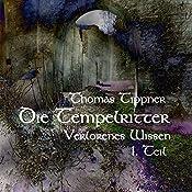 Die Tempelritter: Verlorenes Wissen 1.1   Thomas Tippner