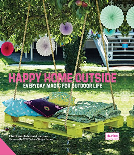 Happy Home Outside: Everyday Magic for Outdoor Life (Patio Outside Inexpensive Ideas)