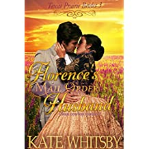 Florence's Mail Order Husband: A Clean Cowboy Romance (Texas Prairie Brides Book 3)
