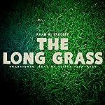 The Long Grass   Ryan W. Bradley