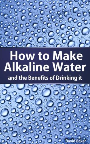 How to Make Alkaline Water (Alkaline Water Benefits Book 1)