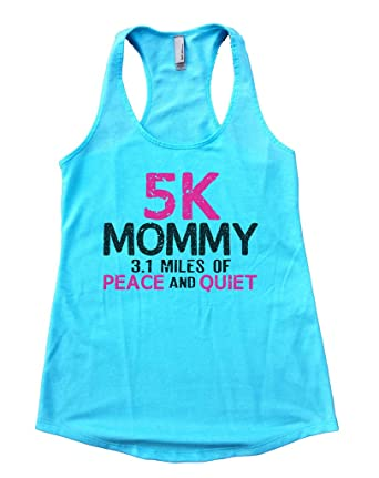 "7b4261b6 Womens Flowy Running Tank Top ""5k Mommy 3.1 Miles Of Piece and Quiet"" Funny"