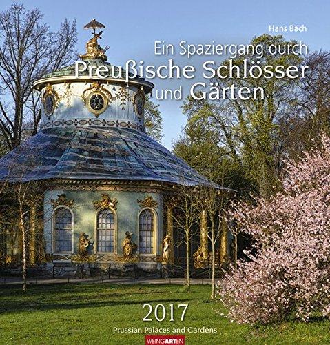 Ein Spaziergang durch Preußische Schlösser und Gärten - Kalender 2017