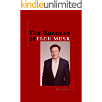 The success of: ELON MUSK (English Edition)