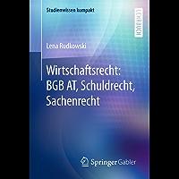 Wirtschaftsrecht: BGB AT, Schuldrecht, Sachenrecht (Studienwissen kompakt)