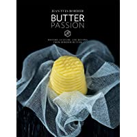 Butter Passion: History, Culture, and Recipes from Bordier Butter