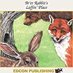 Br'er Rabbit's Laffin' Place: Palace in the Sky Classic Children's Tales | Imperial Players
