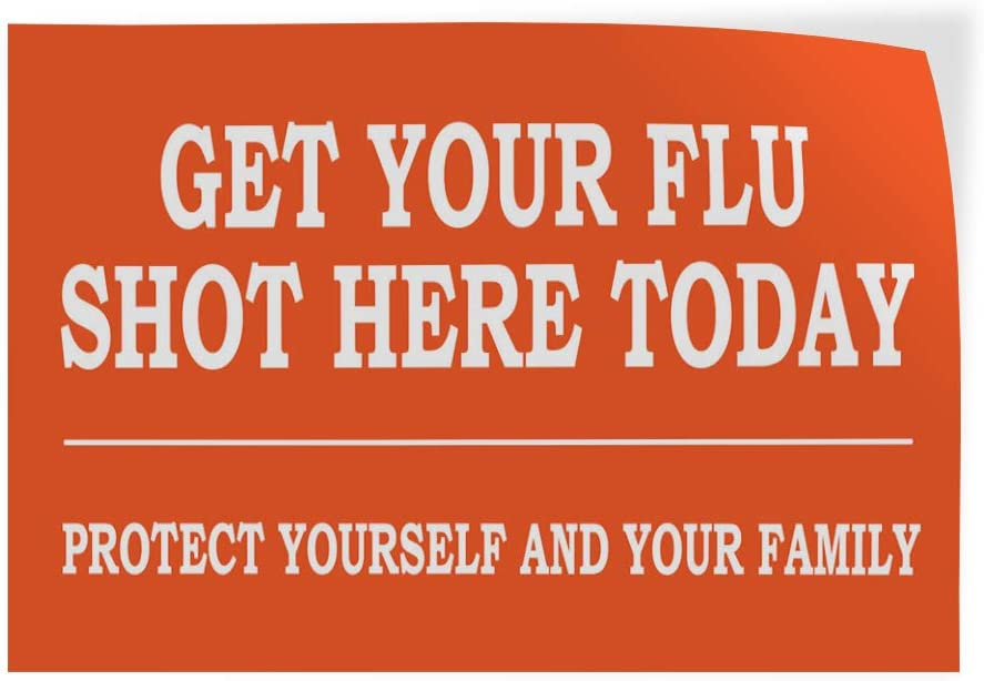 Decal Sticker Multiple Sizes Get Your Flu Shot Today Doctor Office Health /& Medical get Your flu Shot here Today Outdoor Store Sign Orange Set of 5