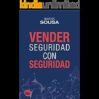 Vender Seguridad con SEGURIDAD: Un libro de ventas con muchas técnicas y abordajes propio del segmento de seguridad