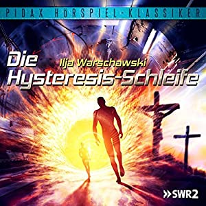 Die Hysteresis-Schleife Hörspiel
