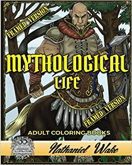 Amazon Mythological Life Adult Coloring Book HAND DRAWN FRAMED VERSION Digital App Friendly 9781981883165 Nathaniel Wake Books