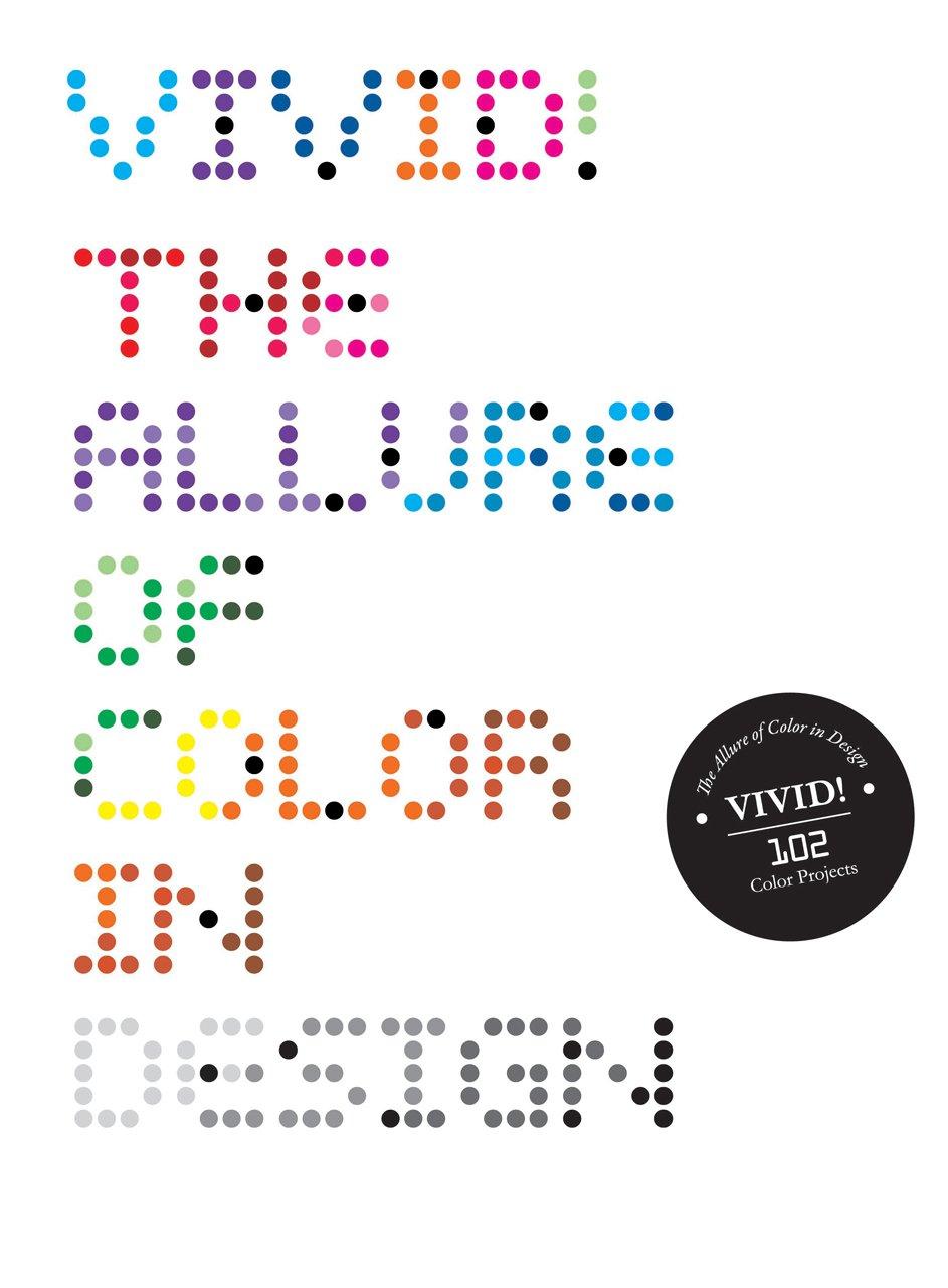 Vivid!: The Allure of Color in Design: Sandu Publishing ...
