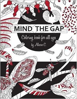 Libros en español para descargar gratis Mind The Gap: Coloring Book For All Ages