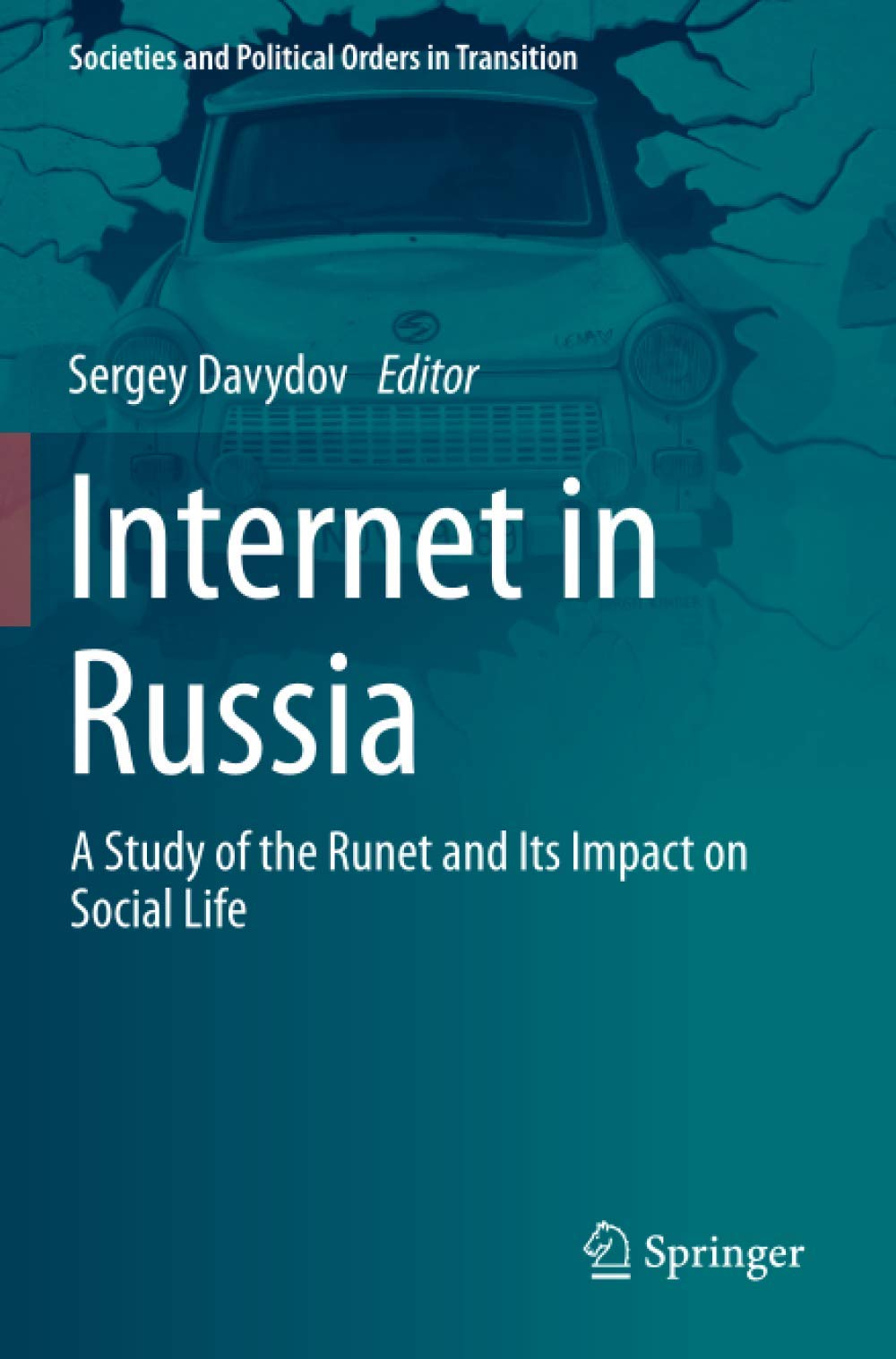 Amazon   Internet in Russia: A Study of the Runet and Its Impact on Social  Life (Societies and Political Orders in Transition)   Davydov, Sergey    Russian & Former Soviet Union