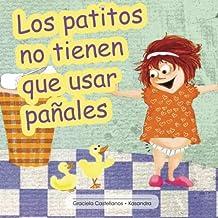Los patitos no tienen que usar pañales (Spanish Edition)