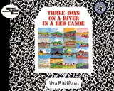 Three Days on a River in a Red Canoe, Vera B. Williams, 0808533843