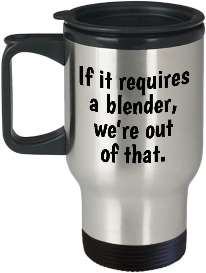 Funny Bartender Travel Mug - Barman Gift Idea - Barmaid Present - If It Requires A Blender We're Out Of That - Bar Humor