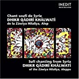 Chants Soufis De Syrie - Dhikr Qadiri Khalwati