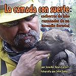 La camada con suerte [Lucky Litter]: Cachorros de lobo rescatados de un incendio forestal [Wolf Pups Rescued from a Forest Fire] | Jennifer Keats Curtis