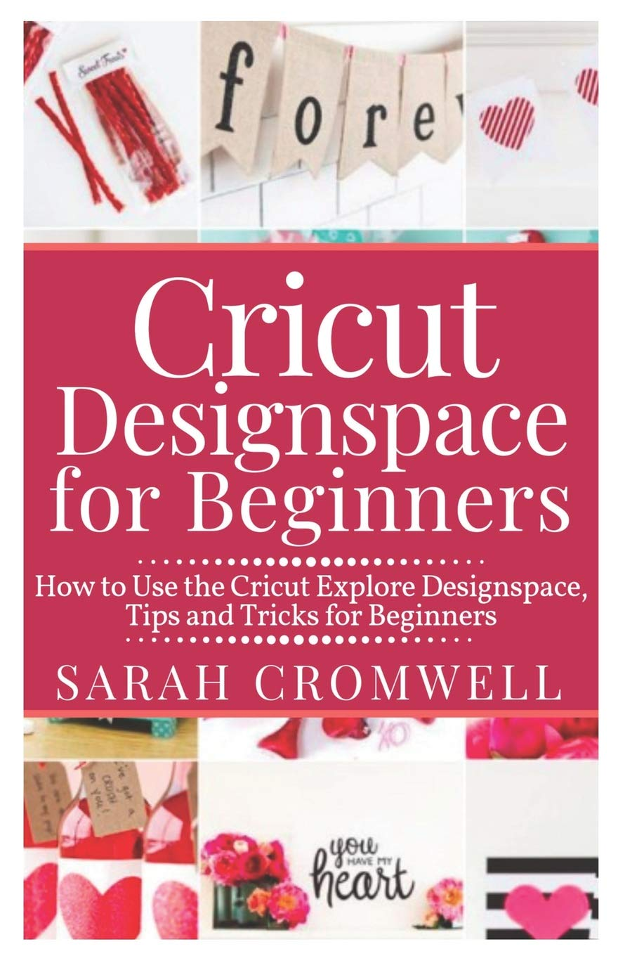 CRICUT DESIGNSPACE FOR BEGINNERS: How to Use the Cricut