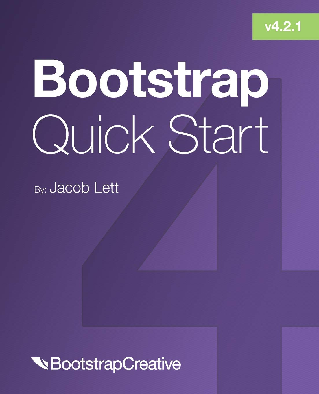 Bootstrap 4 Quick Start  A Beginner's Guide To Building Responsive Layouts With Bootstrap 4