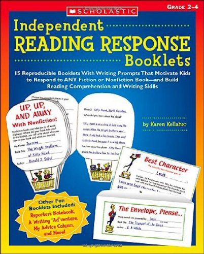 Independent Reading Response Booklets: 15 Reproducible Booklets With Writing Prompts That Motivate Kids to Respond to ANY Fiction or Nonfiction ... and Writing Skills (Teaching Resources) (Booklet Resource)