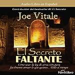 El Secreto Faltante [The Missing Secret] | Joe Vitale