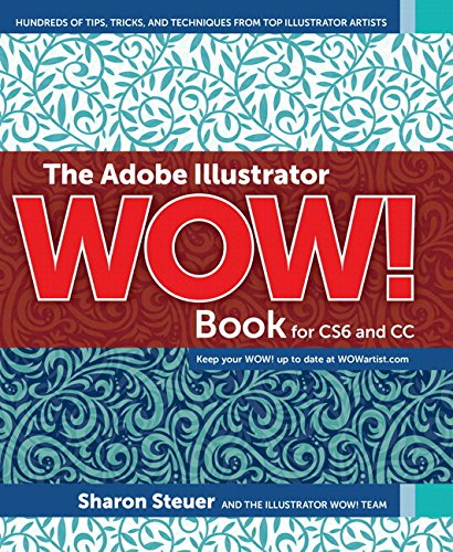 The Adobe Illustrator WOW! Book for CS6 and CC (Adobe Illustrator Cc Book)