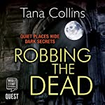 Robbing the Dead : Inspector Jim Carruthers, Book 1   Tana Collins
