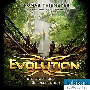 Die Stadt der Überlebenden (Evolution 1) Hörbuch