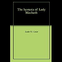 The hysteria of Lady Macbeth (English Edition)