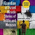 Guardian of Israel: Miracle Stories of Tefillin and Mezuzah Audiobook by Rabbi Aaron L. Raskin Narrated by Shlomo Zacks