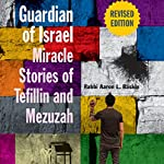 Guardian of Israel: Miracle Stories of Tefillin and Mezuzah | Rabbi Aaron L. Raskin