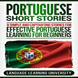 Portuguese Short Stories: 9 Simple and Captivating Stories for Effective Portuguese Learning for Beginners