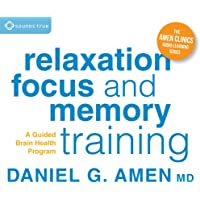 Relaxation, Focus, and Memory Training: A Guided Brain Health Program (Amen Clinics Audio Learning Series)