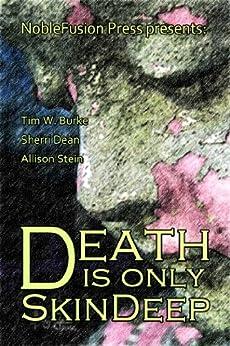Death Is Only Skin Deep by [Burke, Tim W., Stein, Allison, Dean, Sherri]
