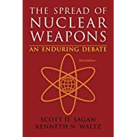 Spread of Nuclear Weapons an Enduring Debate 3E