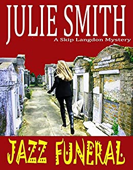 Jazz Funeral: An Action-Packed New Orleans Mystery (Skip Langdon #3) (The Skip Langdon Series) by [Smith, Julie]